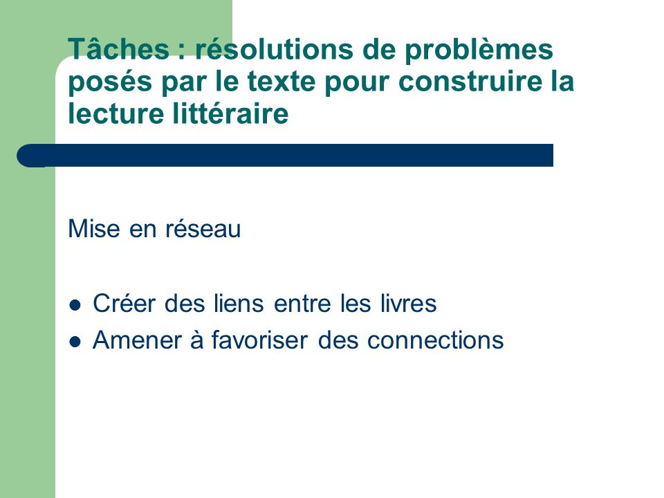 Tâches : résolutions de problèmes posés par le texte pour construire la lecture littéraire