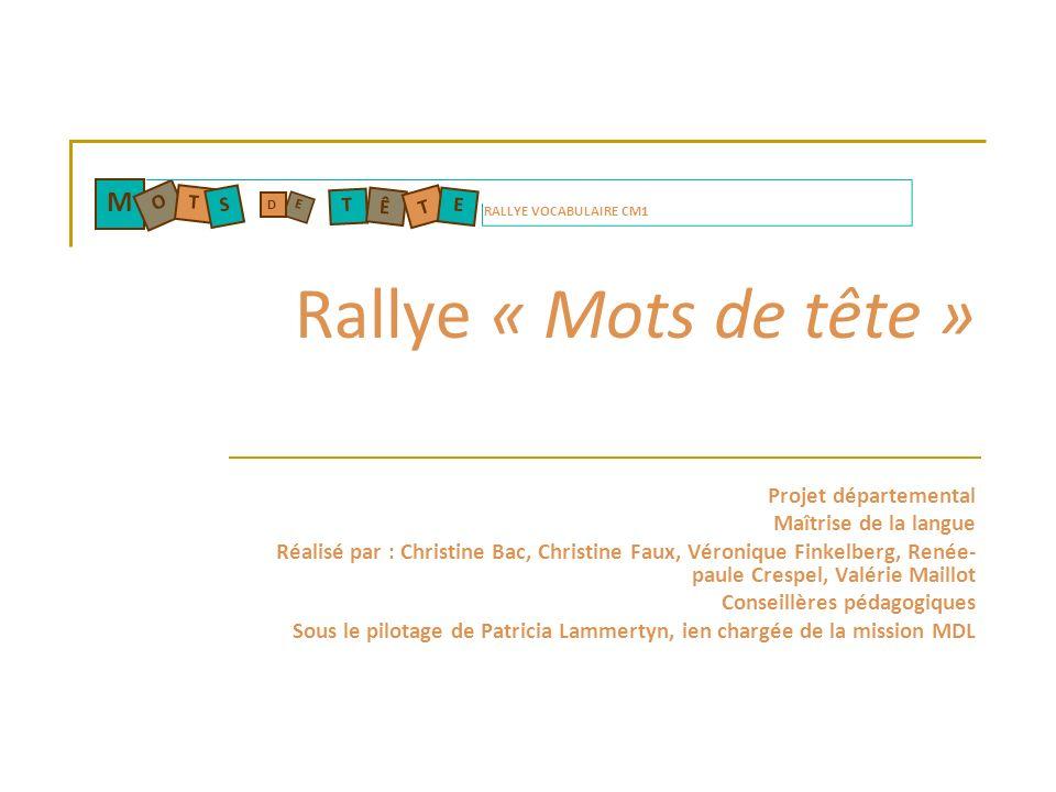 Rallye « Mots de tête » M Projet départemental Maîtrise de la langue