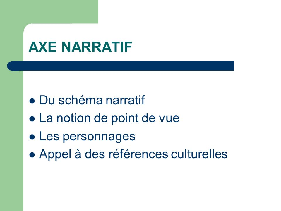 AXE NARRATIF Du schéma narratif La notion de point de vue