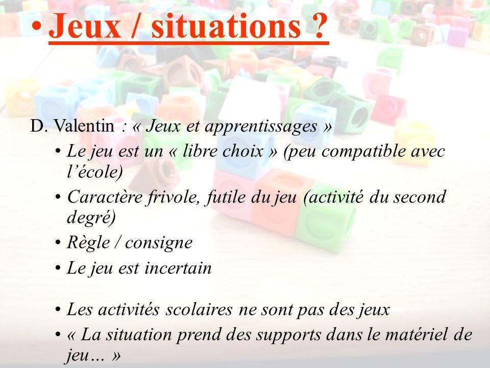 Jeux / situations D. Valentin : « Jeux et apprentissages »