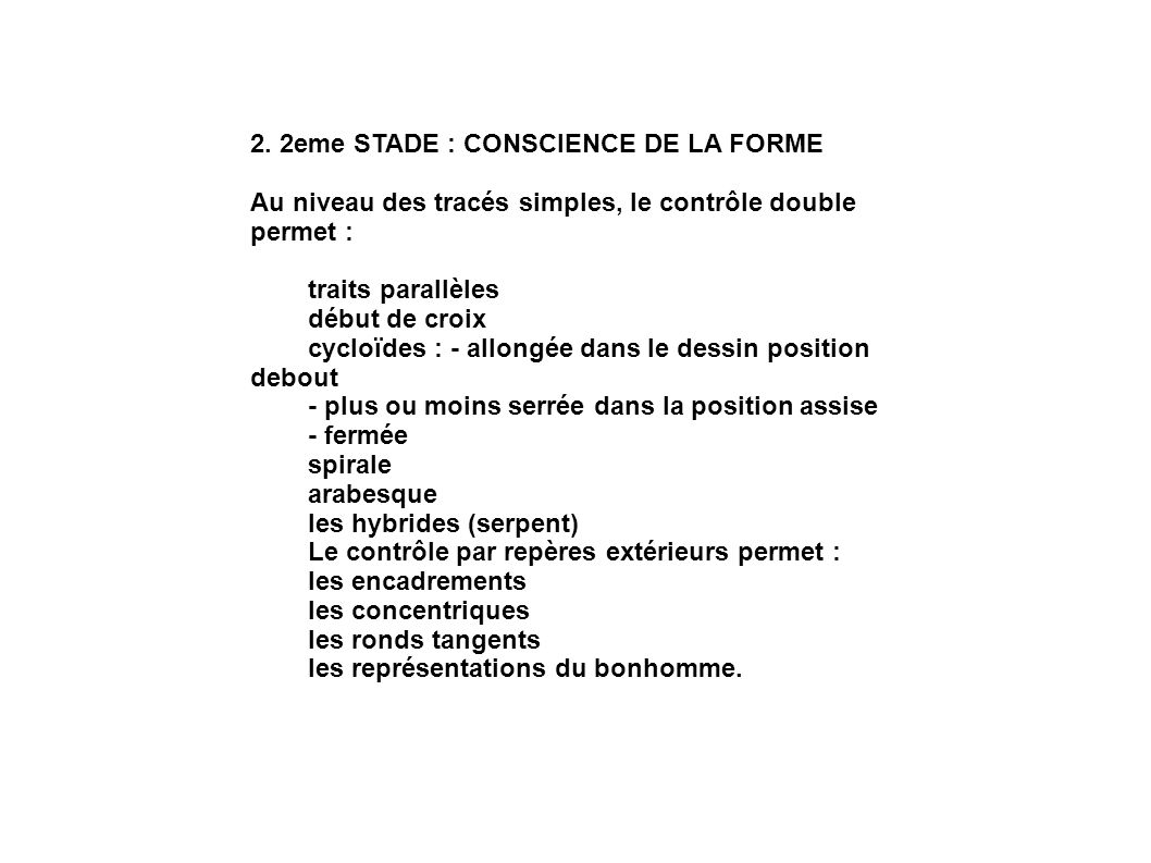 2. 2eme STADE : CONSCIENCE DE LA FORME