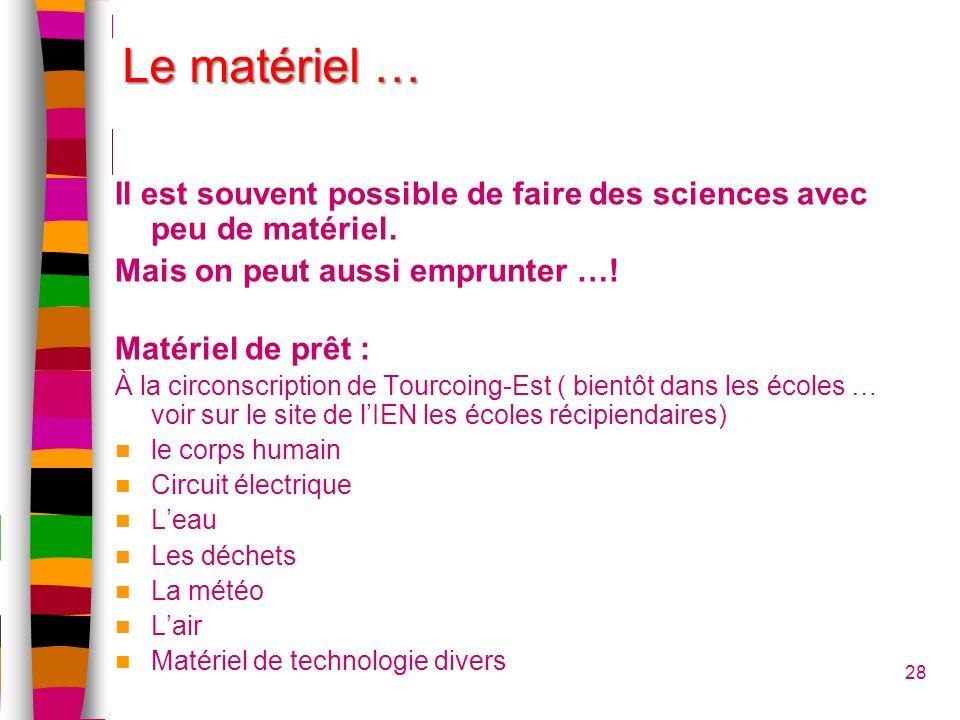 Le matériel … Il est souvent possible de faire des sciences avec peu de matériel. Mais on peut aussi emprunter …!