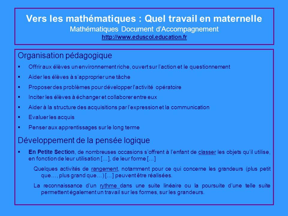 Vers les mathématiques : Quel travail en maternelle Mathématiques Document d'Accompagnement http://www.eduscol.education.fr