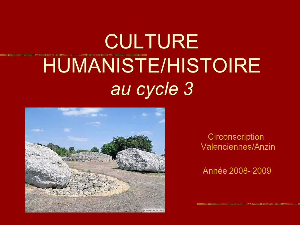 CULTURE HUMANISTE/HISTOIRE au cycle 3