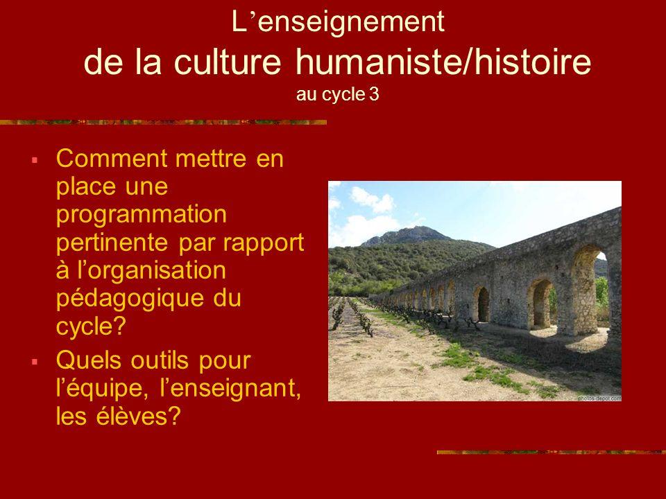 L'enseignement de la culture humaniste/histoire au cycle 3