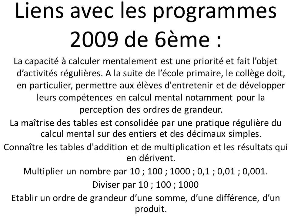 Liens avec les programmes 2009 de 6ème :