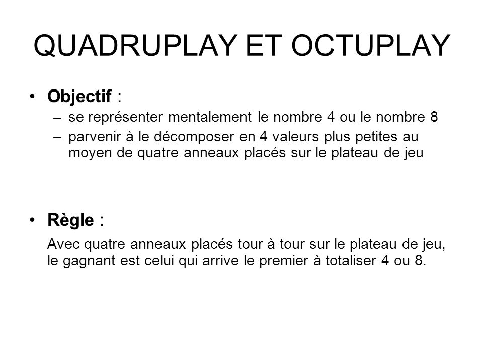 QUADRUPLAY ET OCTUPLAY