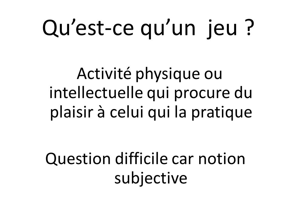 Question difficile car notion subjective