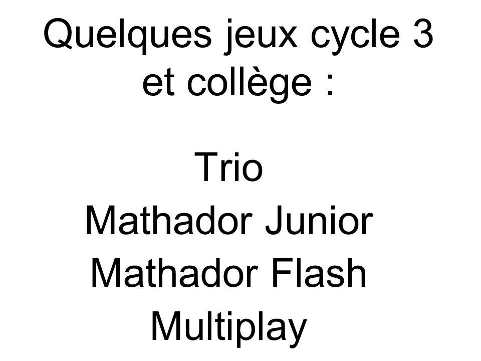 Quelques jeux cycle 3 et collège :