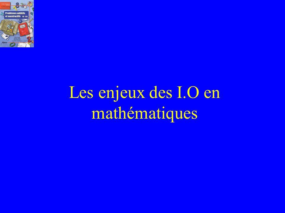 Les enjeux des I.O en mathématiques