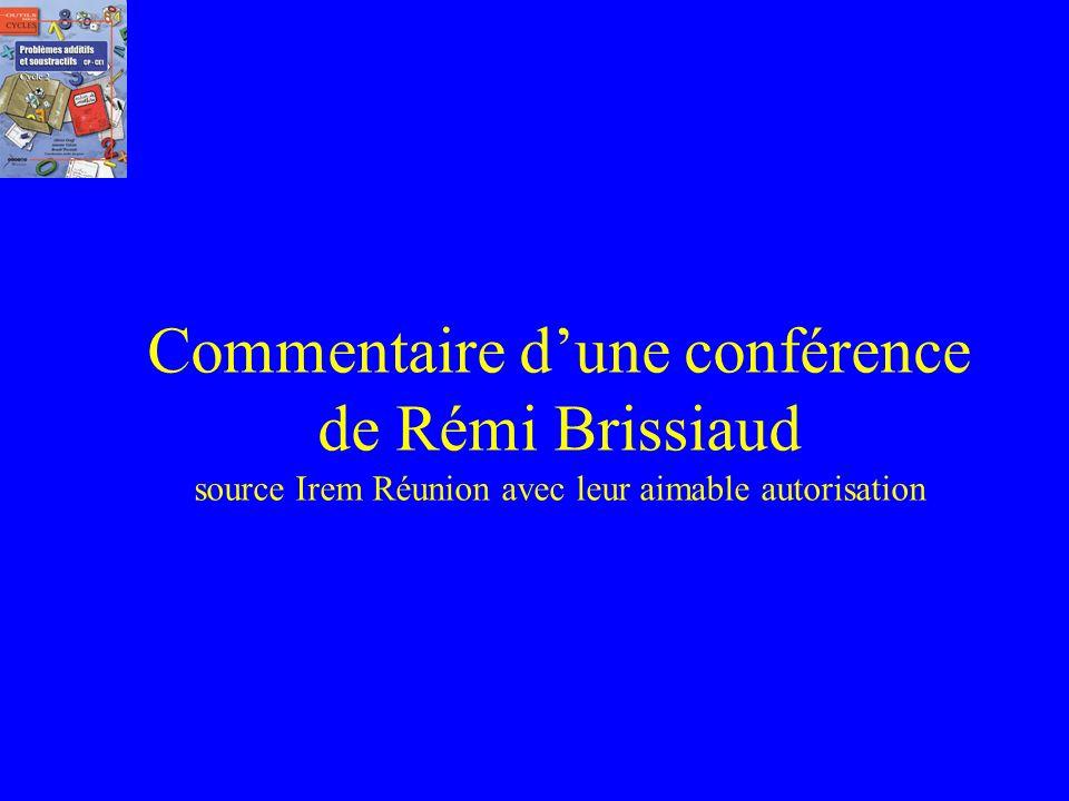 Commentaire d'une conférence de Rémi Brissiaud source Irem Réunion avec leur aimable autorisation
