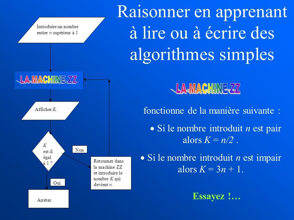 Raisonner en apprenant à lire ou à écrire des algorithmes simples