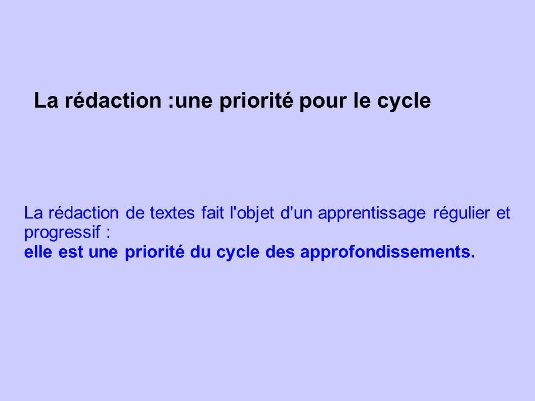 La rédaction :une priorité pour le cycle
