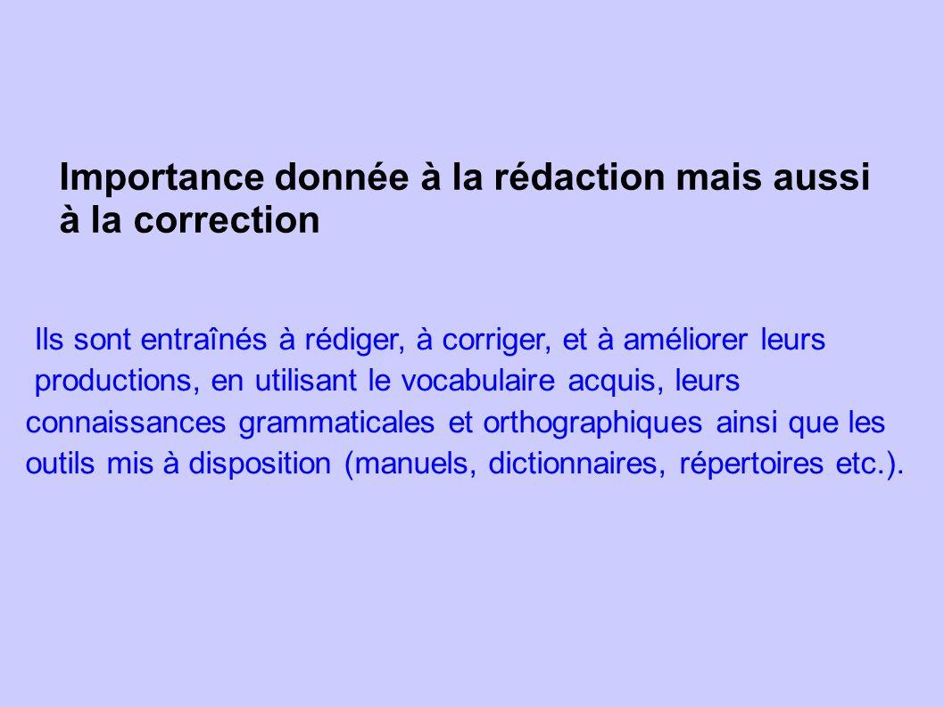 Importance donnée à la rédaction mais aussi à la correction