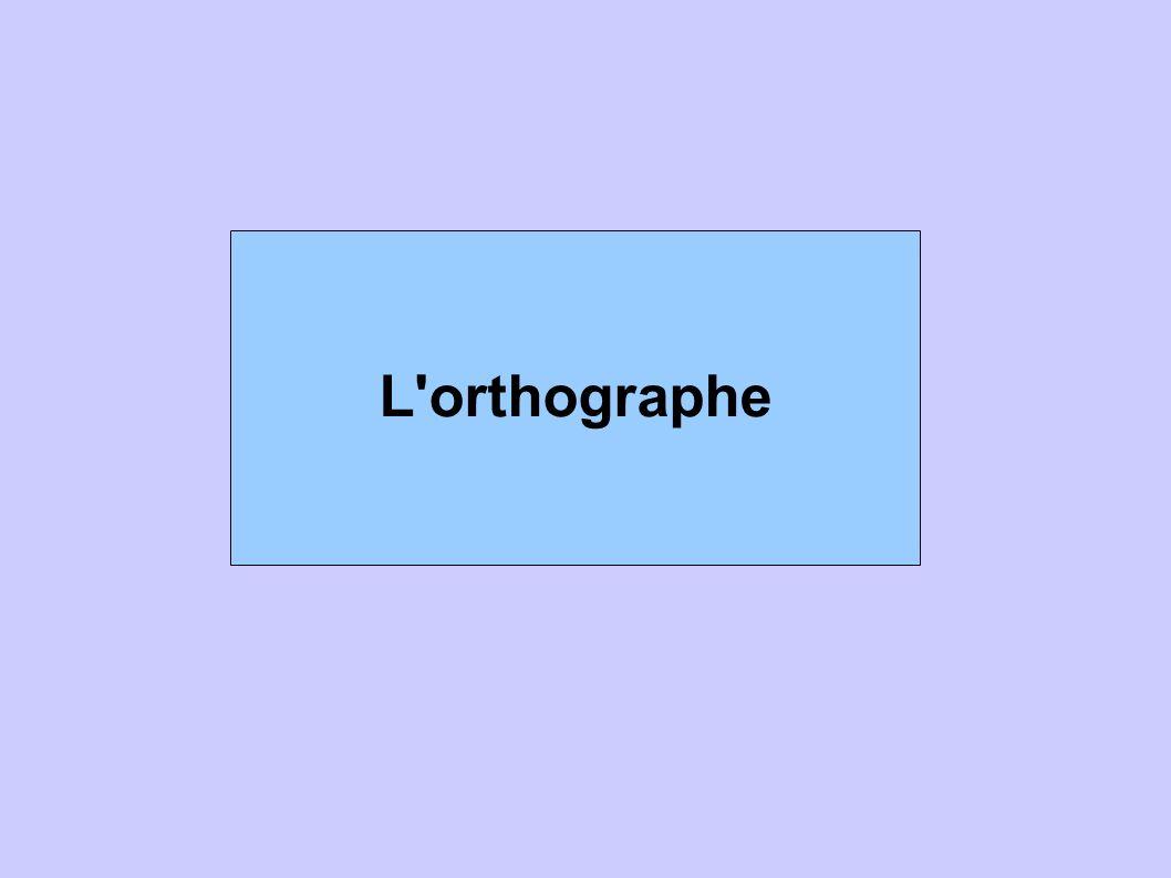 L orthographe