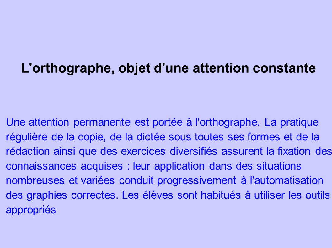 L orthographe, objet d une attention constante