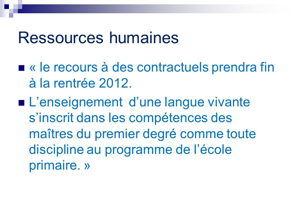 Ressources humaines « le recours à des contractuels prendra fin à la rentrée 2012.