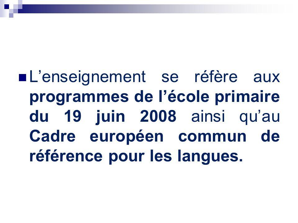 L'enseignement se réfère aux programmes de l'école primaire du 19 juin 2008 ainsi qu'au Cadre européen commun de référence pour les langues.