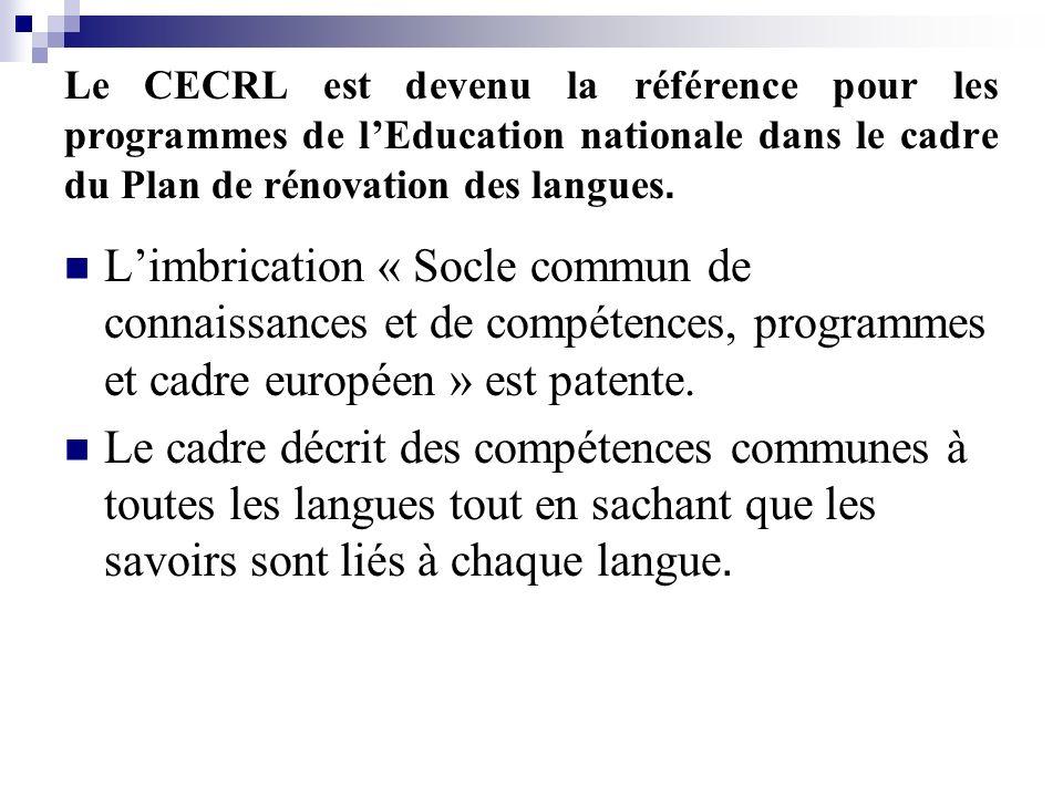 Le CECRL est devenu la référence pour les programmes de l'Education nationale dans le cadre du Plan de rénovation des langues.