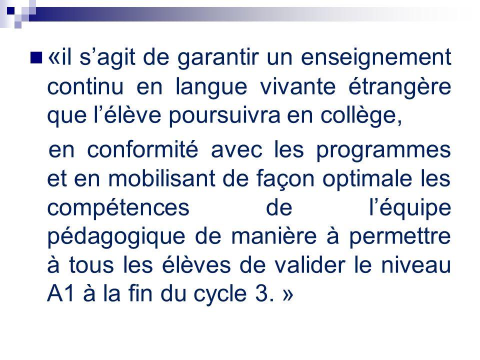 «il s'agit de garantir un enseignement continu en langue vivante étrangère que l'élève poursuivra en collège,