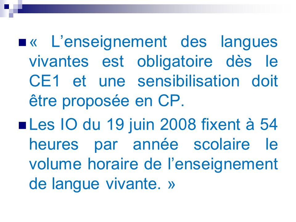 « L'enseignement des langues vivantes est obligatoire dès le CE1 et une sensibilisation doit être proposée en CP.