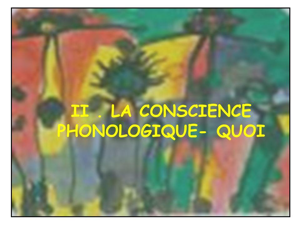 II . LA CONSCIENCE PHONOLOGIQUE- QUOI