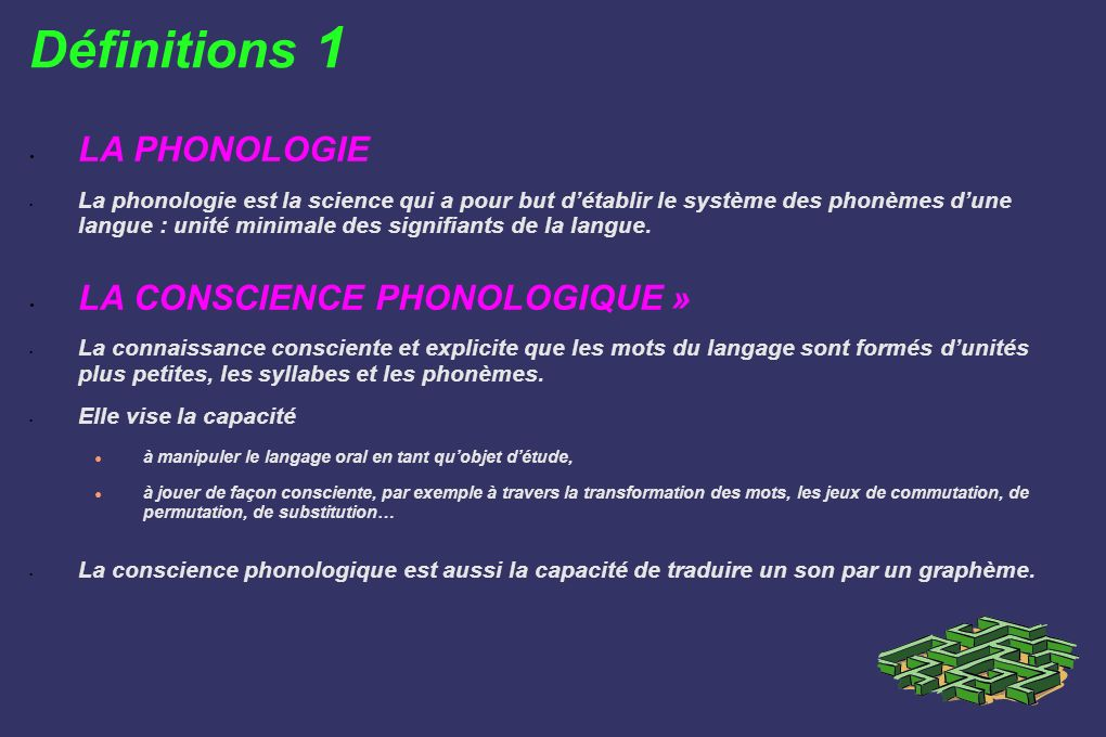 Définitions 1 LA PHONOLOGIE LA CONSCIENCE PHONOLOGIQUE »