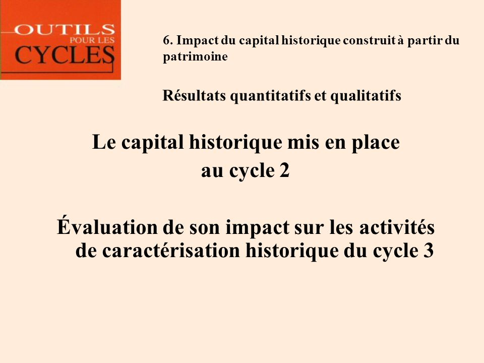 Le capital historique mis en place au cycle 2