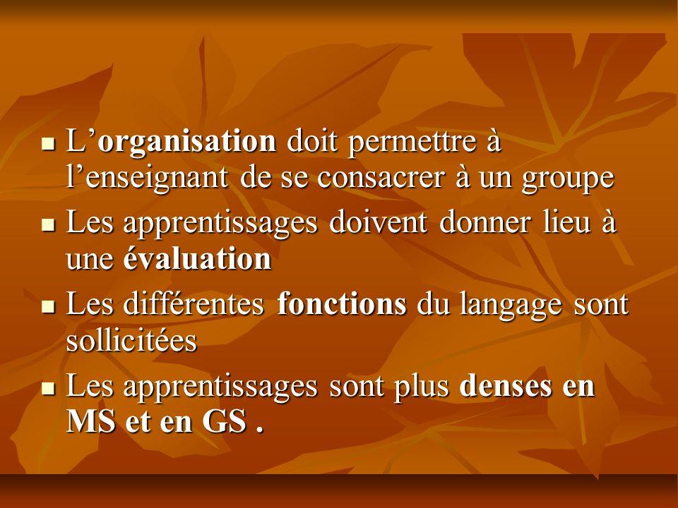 L'organisation doit permettre à l'enseignant de se consacrer à un groupe