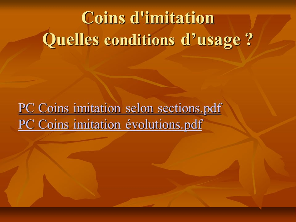 Coins d imitation Quelles conditions d'usage