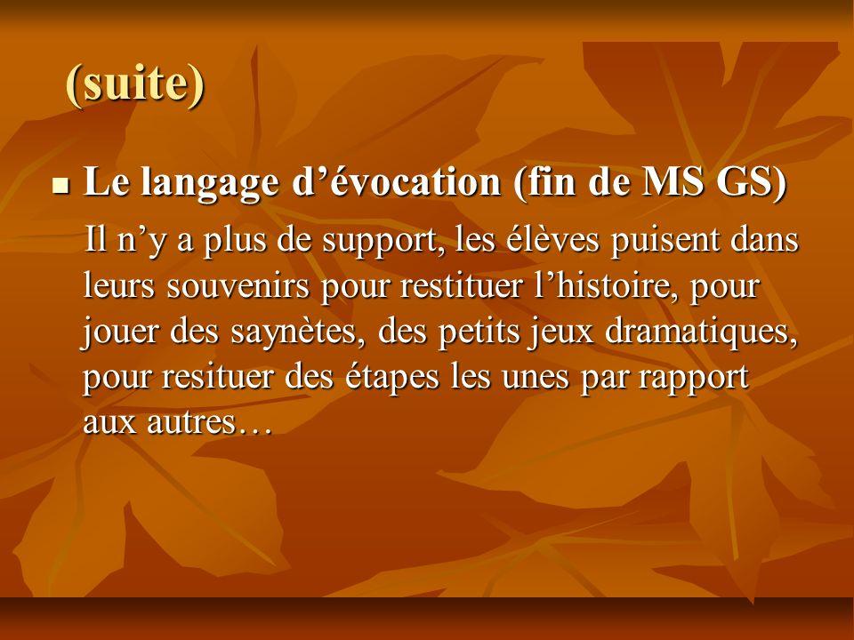 (suite) Le langage d'évocation (fin de MS GS)