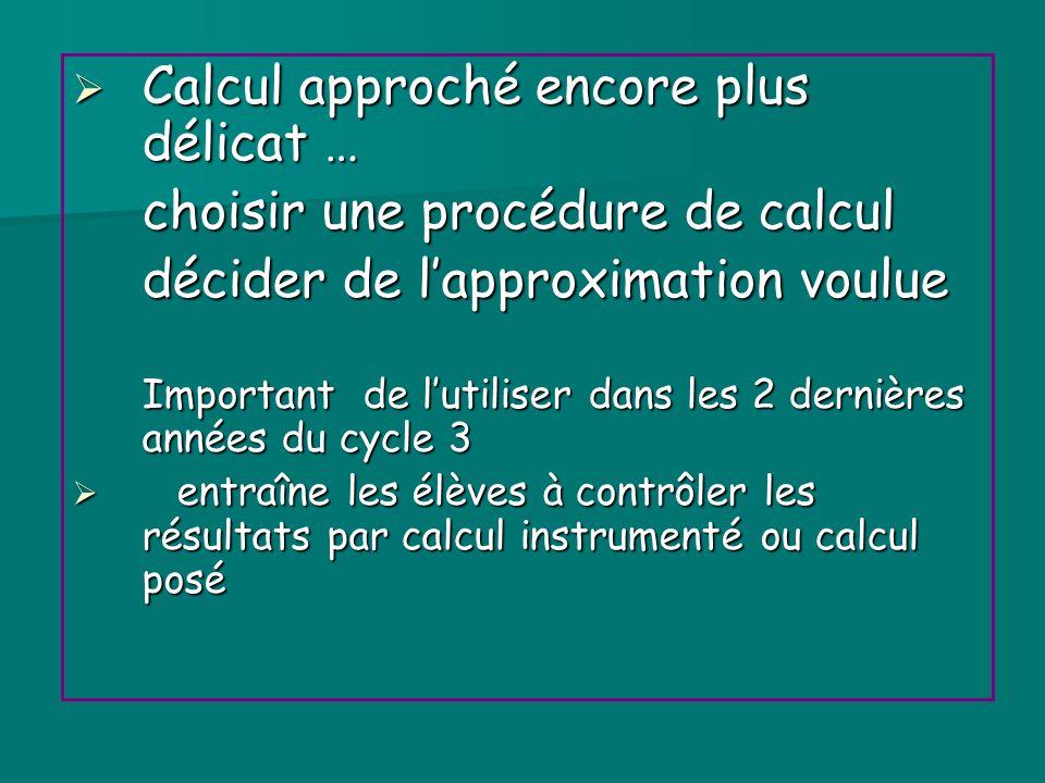 Calcul approché encore plus délicat … choisir une procédure de calcul