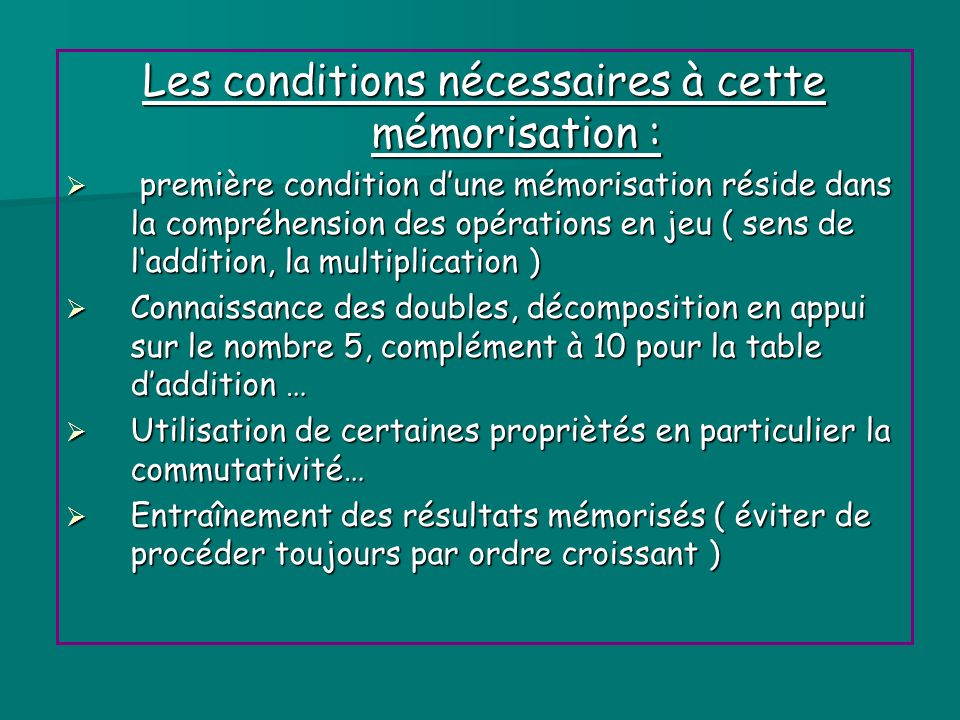 Les conditions nécessaires à cette mémorisation :
