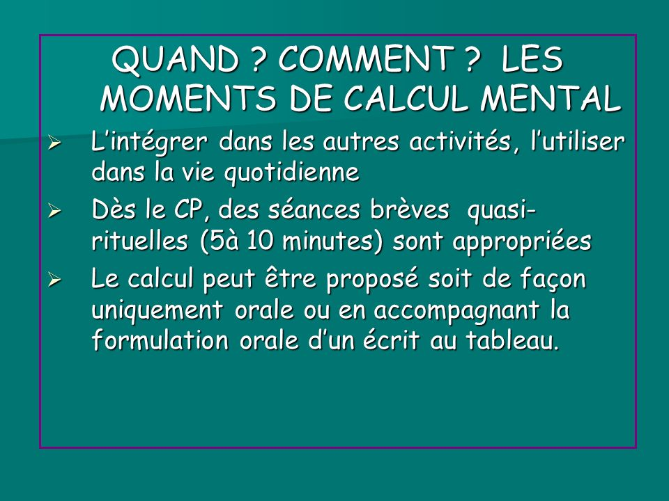 QUAND COMMENT LES MOMENTS DE CALCUL MENTAL