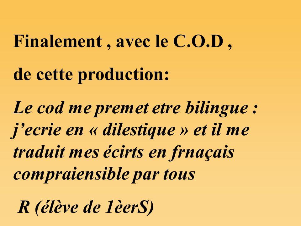 Finalement , avec le C.O.D , de cette production: