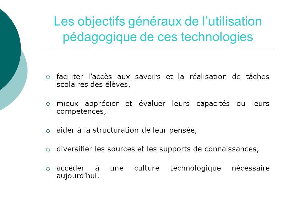 Les objectifs généraux de l'utilisation pédagogique de ces technologies