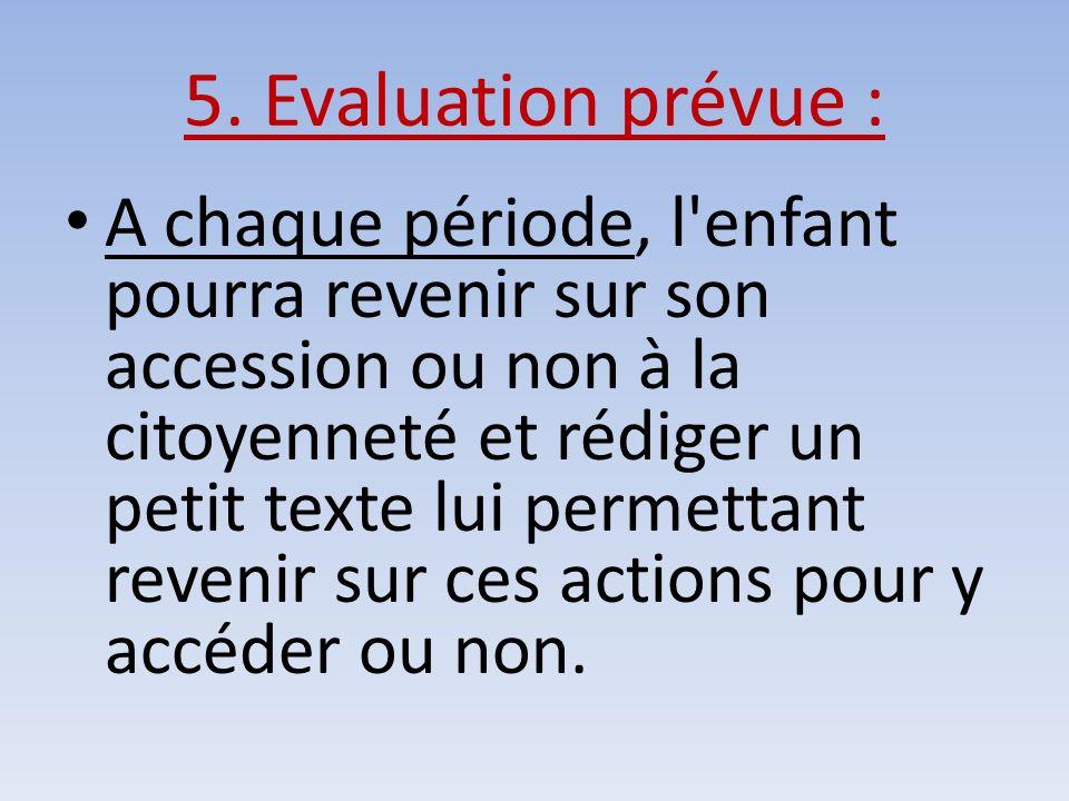 5. Evaluation prévue :