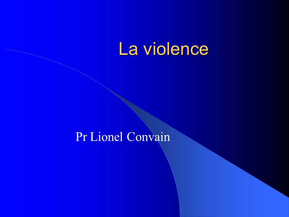 La violence Pr Lionel Convain