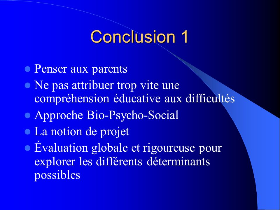 Conclusion 1 Penser aux parents