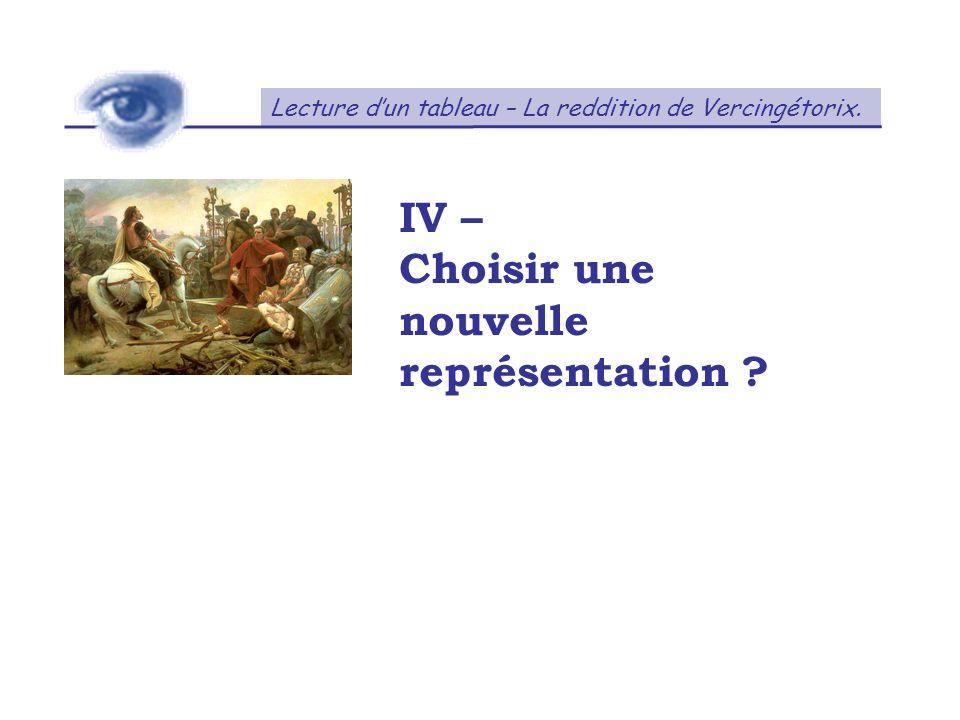 IV – Choisir une nouvelle représentation