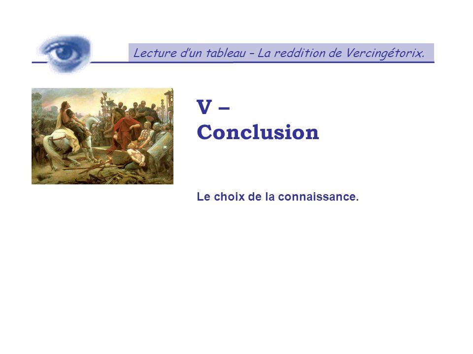 V – Conclusion Lecture d'un tableau – La reddition de Vercingétorix.