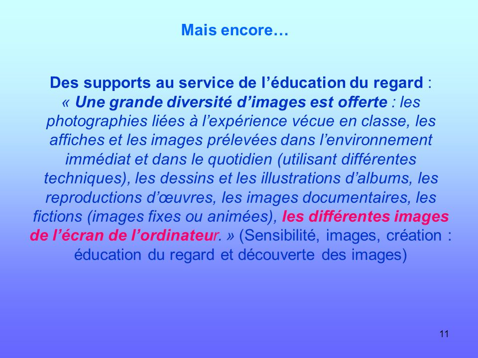 Des supports au service de l'éducation du regard :