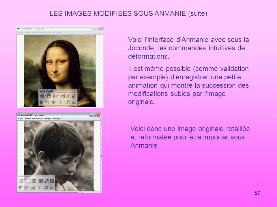 LES IMAGES MODIFIEES SOUS ANMANIE (suite)