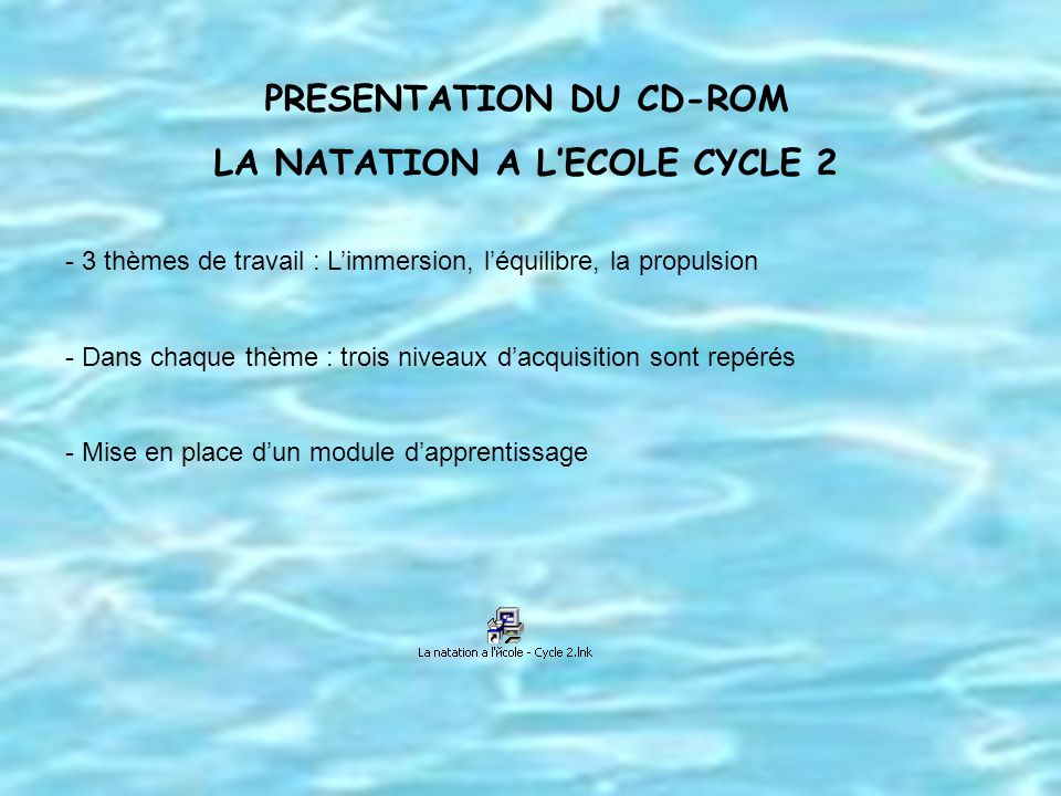 PRESENTATION DU CD-ROM LA NATATION A L'ECOLE CYCLE 2