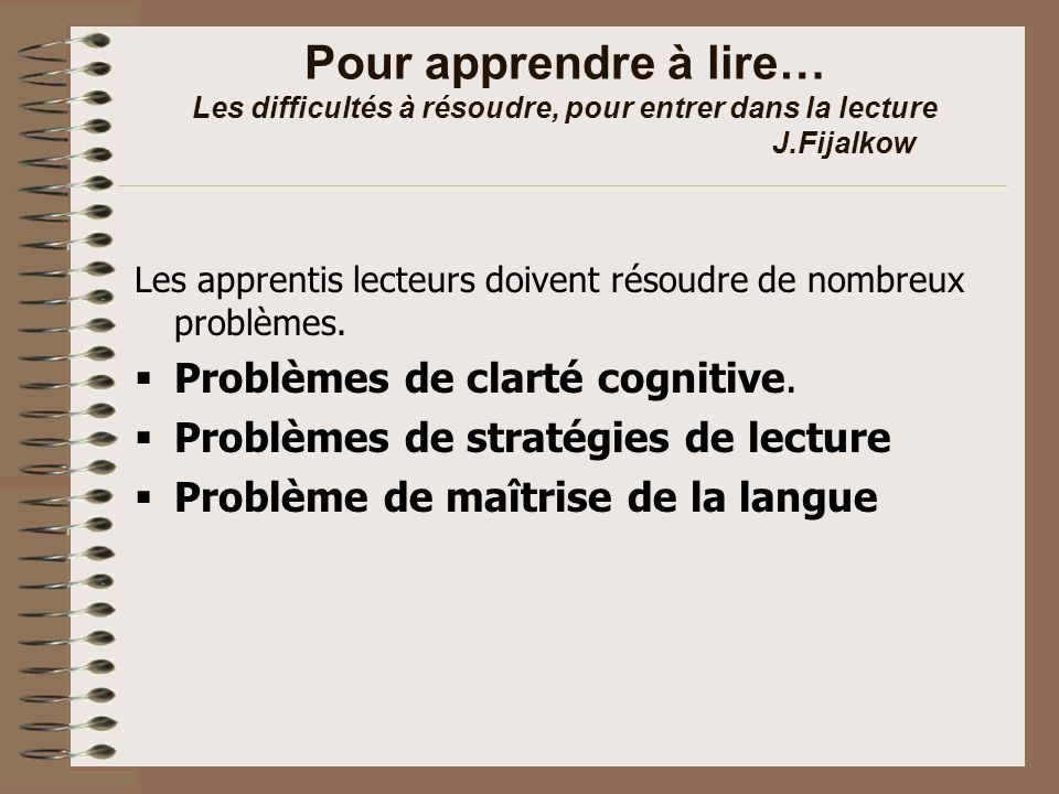 Pour apprendre à lire… Les difficultés à résoudre, pour entrer dans la lecture J.Fijalkow