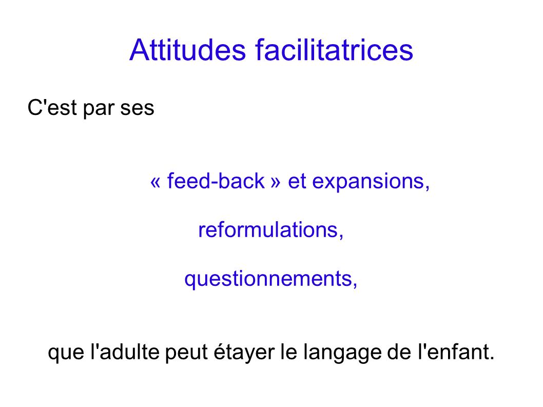 Attitudes facilitatrices