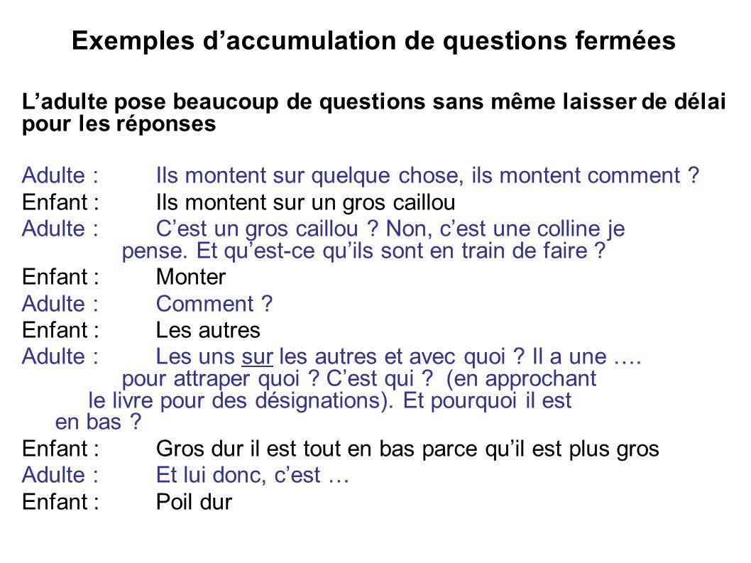 Exemples d'accumulation de questions fermées