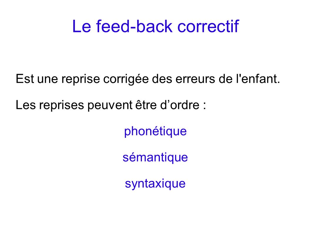 Le feed-back correctif