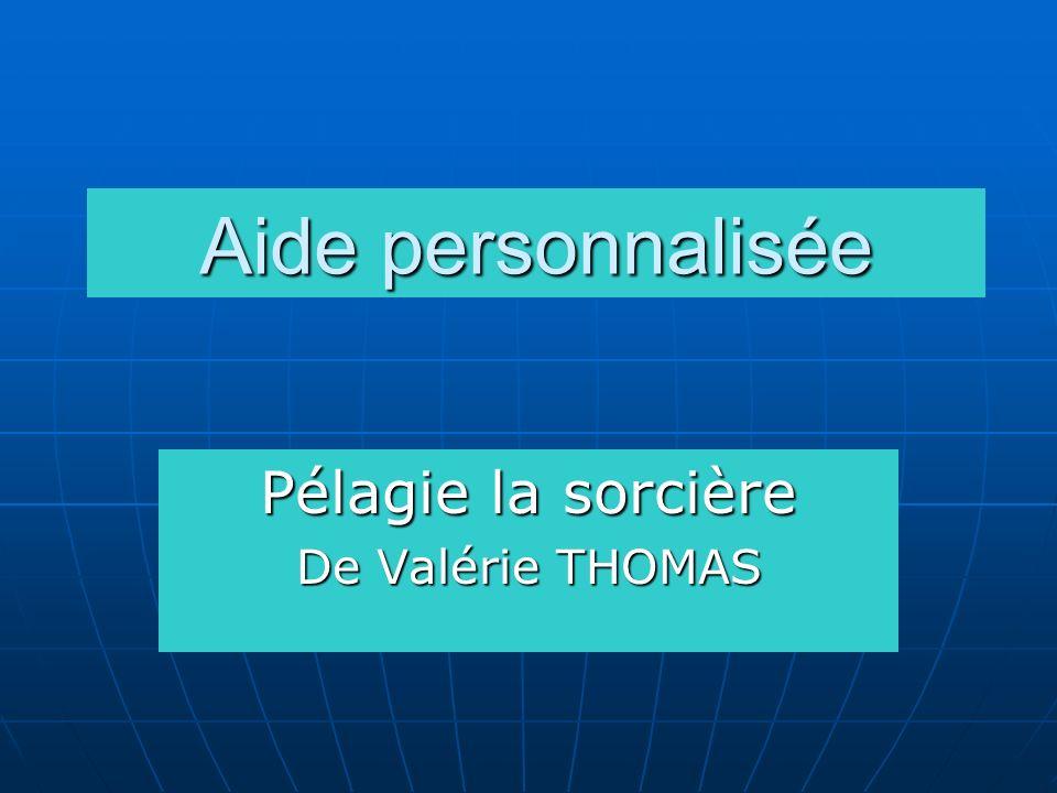 Pélagie la sorcière De Valérie THOMAS