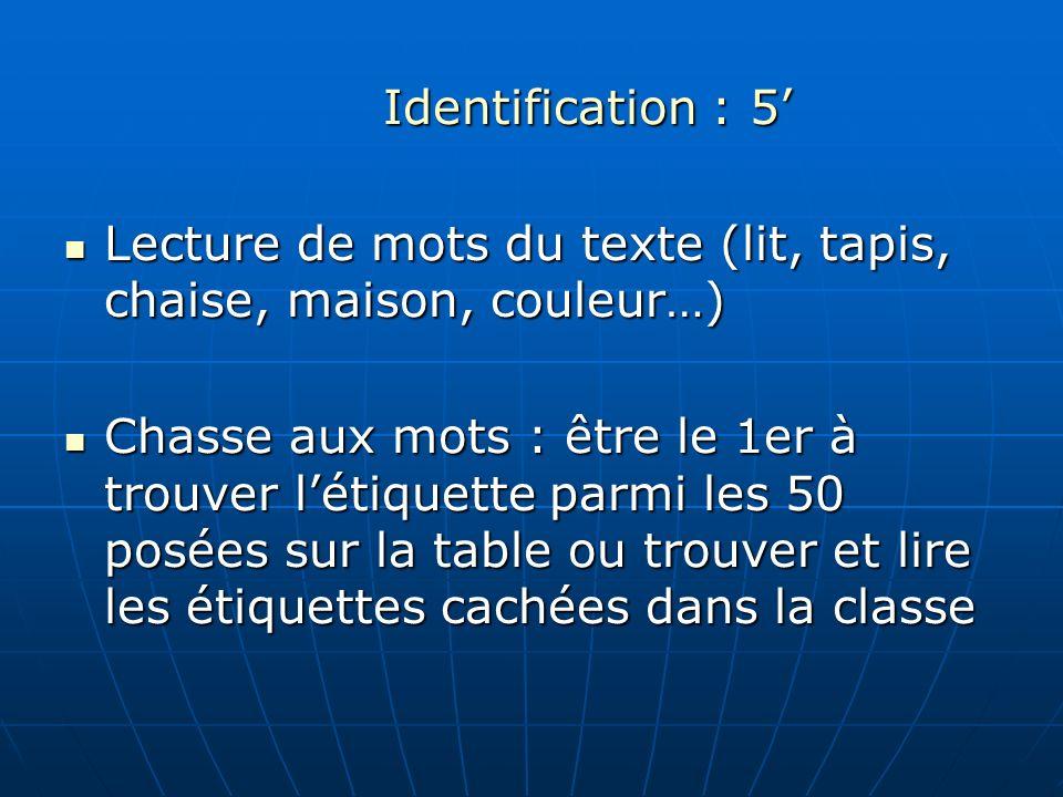 Identification : 5'Lecture de mots du texte (lit, tapis, chaise, maison, couleur…)